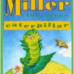 Miller the Green Caterpillar
